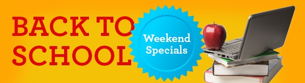 Back to School Weekend Specials