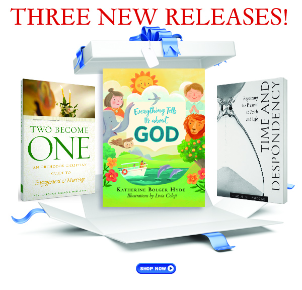 Three new book releases from Ancient Faith Publishing!